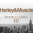 Harley & Muscle pres. HOUSE CLASSICS III