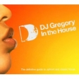 DJ GREGORY IN THE HOUSE